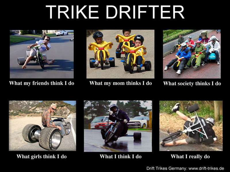 Trike Drifters: What people think we do